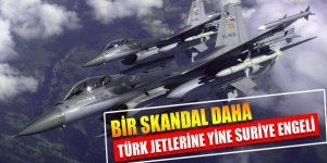 Türk jetlerinin Suriye'de uçuşlarına bir engel daha!