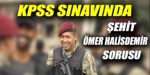 KPSS'de Şehit Ömer Halisdemir sorusu