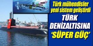 Türk denizaltısına süper güç
