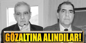 Ahmet Türk ve Emin Irmak gözaltına alındı!
