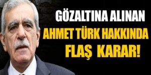 Gözaltına alınan HDP'li Ahmet Türk hakkında kısıtlılık kararı
