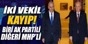 Biri AK Partili diğeri MHP'li 'İki Vekil Kayıp'