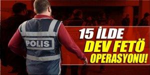 15 ilde dev FETÖ operasyonu: 38 gözaltı
