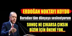 Erdoğan noktayı koydu! 'Sonuç ne çıkarsa çıksın...'