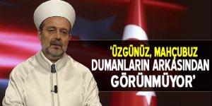 Mehmet Görmez: Üzgünüz, mahcubuz
