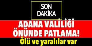Adana Valiliği önünde patlama! Acı bilanço açıklandı!