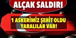 Şırnak'ta alçak saldırı! 1 şehit