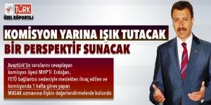 MHP'li Erdoğan: Komisyon yarına ışık tutacak bir perspektif sunacak