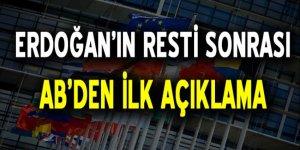 Erdoğan'ın resti sonrası AB'den ilk açıklama geldi