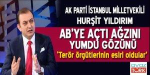 AK Partili Vekil AB'ye açtığ ağzını yumdu gözünü