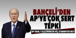 Bahçeli: AP OHAL'i eleştirirken hiç utanmıyor mu?