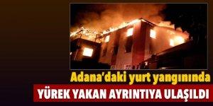 Bu ayrıntıya yürek dayanmaz! Adana'da ki yurt yangınında...