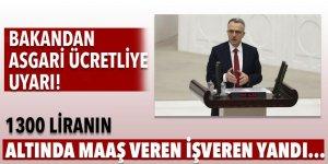 Maliye Bakanı uyardı! 1300 liranın altında maaş veren işveren yandı...
