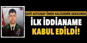 Şehit Astsubay Ömer Halisdemir davasında ilk iddianame kabul edildi!