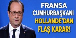 Fransa Cumhurbaşkanı'ndan flaş karar!