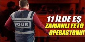 11 ilde eş zamanlı FETÖ operasyonu: 16 gözaltı