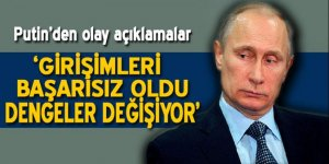 Putin'den olay açıklamalar: Girişimleri başarısız oldu, dengeler değişiyor!
