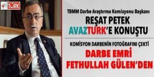 Reşat Petek'ten Avaztürk'e açıklama: Darbe emri Fethullah Gülen'den