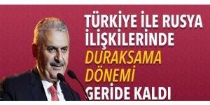Yıldırım: Türkiye ile Rusya ilişkilerinde duraksama dönemini geride