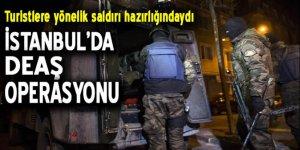 İstanbul'da DEAŞ operasyonu!