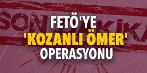 FETÖ'ye 'Kozanlı Ömer' operasyonu