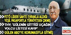FETÖ lideri sahte evrakla aldığı yeşil pasaportla Türkiye'den çıkmış
