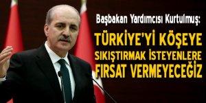 Kurtulmuş: Türkiye'yi köşeye sıkıştırmak isteyenlere fırsat vermeyeceğiz