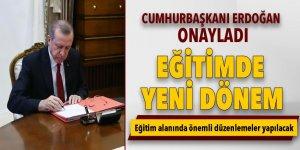 Eğitimde yeni dönem! Cumhurbaşkanı Erdoğan onay verdi