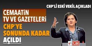 CHP'li eski vekil açıkladı! Cemaatin TV ve Gazeteleri CHP'ye sonuna kadar açıldı