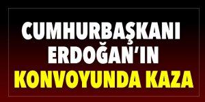 Cumhurbaşkanı Erdoğan'ın konvoyunda kaza