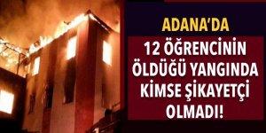 Adana'da 12 öğrencinin öldüğü yangında kimse şikayetçi olmadı