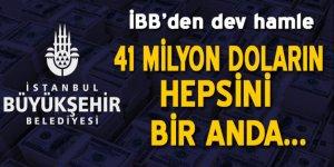 İBB'den çarpıcı hamle: 41 Milyon doların hepsini bir anda…