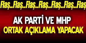AK Parti ve MHP ortak açıklama yapacak