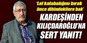 Kardeşinden CHP Genel Başkanı Kemal Kılıçdaroğlu'na sert yanıt!
