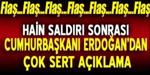 Cumhurbaşkanı Erdoğan'dan terör saldırısı açıklaması