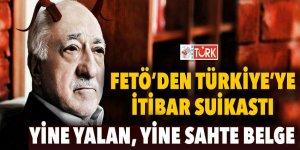 FETÖ'den Türkiye'ye itibar suikastı! Yine yalan, yine sahte belge...