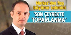 Murat Çetinkaya: 'Son çeyrekte toparlanma olacak'