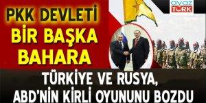 Türkiye ve Rusya ABD'nin kirli oyununu bozdu