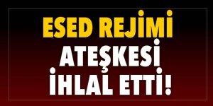 Son dakika: Esed rejimi ateşkesi ihlal etti!