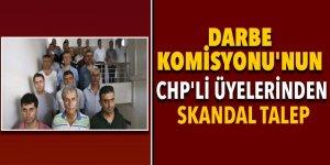 Darbe Komisyonu'nun CHP'li üyelerinden 'darbeci teröristler' için skandal istek