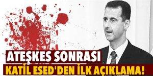 Ateşkes sonrası Katil Esed'den ilk açıklama!
