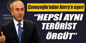 Bakan Çavuşoğlu: Hepsi aynı terörist örgüt