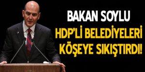 Soylu, HDP'li belediyeleri köşeye sıkıştırdı!