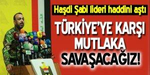 Haşdi Şabi: Türkiye'ye karşı mutlaka savaşacağız