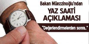 Bakan Müezzinoğlu'ndan yaz saati açıklaması!