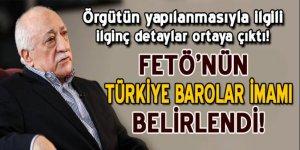 FETÖ'nün 'Türkiye barolar imamı' belirlendi!