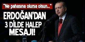 Cumhurbaşkanı Erdoğan'dan Halep mesajı!
