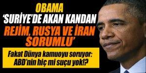 Obama: Suriye'de akan kandan rejim, İran ve Rusya sorumlu