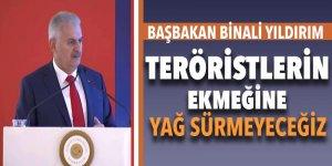 Başbakan Yıldırım: Teröristlerin ekmeğine yağ sürmeyeceğiz