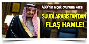 ABD'nin alçak oyununa karşı Suudi Arabistan'dan flaş hamle!